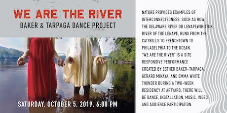 We Are the River,  Baker & Tarpaga Dance Project tickets