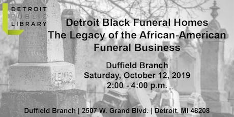 Detroit Black Funeral Homes: The Legacy of the African American Funeral Business tickets