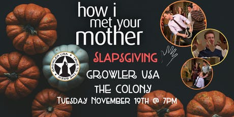 How I Met Your Mother Slapsgiving Trivia at Growler USA The Colony tickets