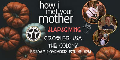 How I Met Your Mother Slapsgiving Trivia at Growler USA The Colony