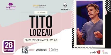 TITO LOIZEAU - EMPRENDER HASTA LOS 90 entradas