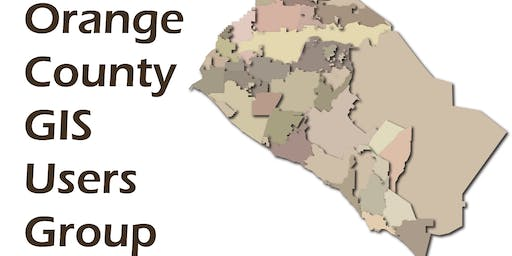 Orange County GIS Users Group Fall 2019 Meeting