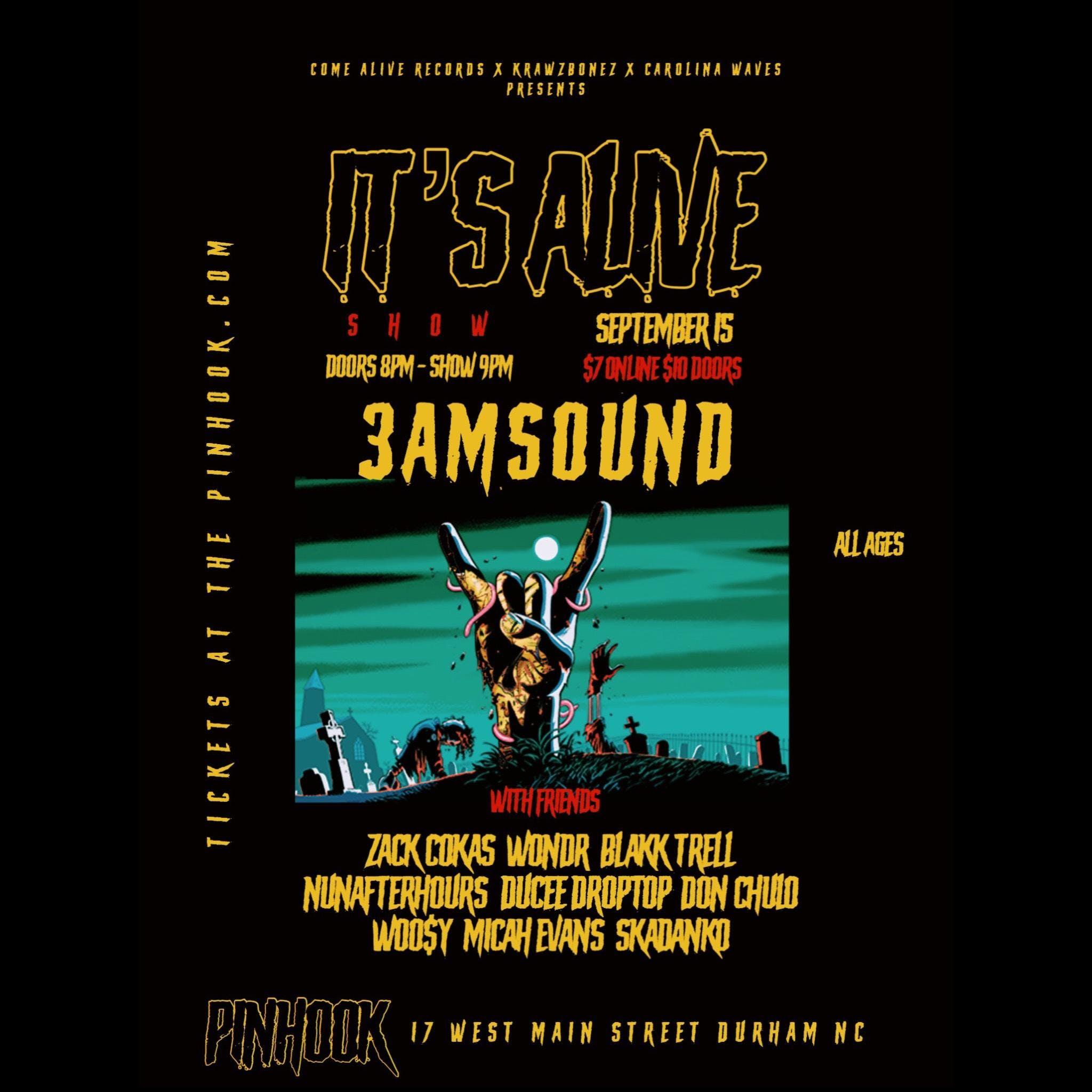 "It's Alive – 3AMSOUND ""Still Alive"" Release Show – Tickets"
