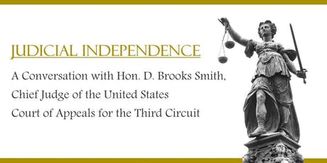 Judicial Independence: A Conversation with Hon. D. Brooks Smith tickets