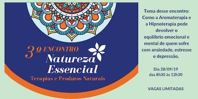 3º Encontro Natureza Essencial - Terapias e Produtos Naturais