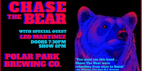 Chase The Bear w/ LEO MARTINEZ tickets