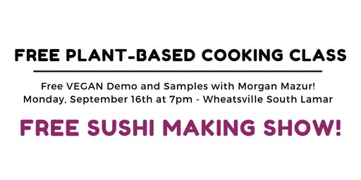 Free Vegan Sushi Class!