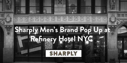 Sharply, Men's Brand Pop Up at Refinery Hotel