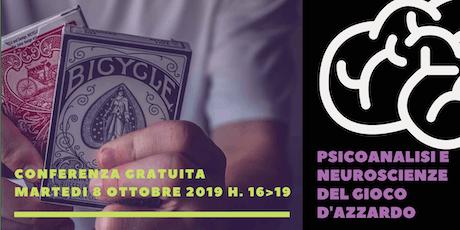 PSICOANALISI E NEUROSCIENZE DEL GIOCO D'AZZARDO biglietti