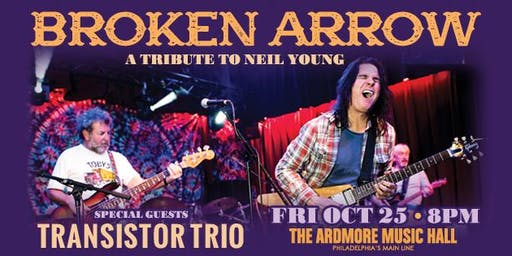 Broken Arrow (Neil Young tribute) w/ Transistor Trio