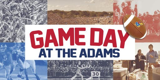 Game Day at the Adams // KU vs. WVU