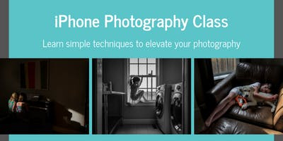 iPhone Photography Class: Simple Ways to Elevate Your Photography