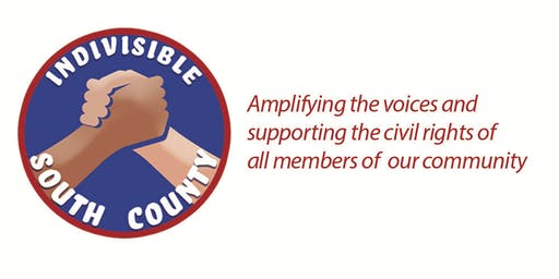 Indivisible South County  Monthly Meeting