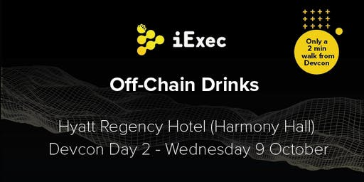 iExec Off-Chain Drinks | Food & Drinks after Devcon5 DAY 2
