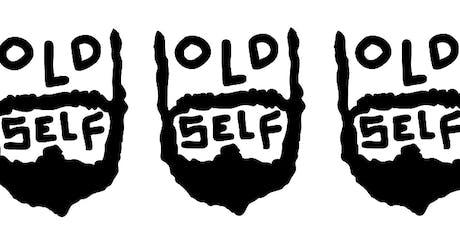 OLD SELF & Nigel, Height Keech, kwanduit, fet/ki and Dohzi tickets