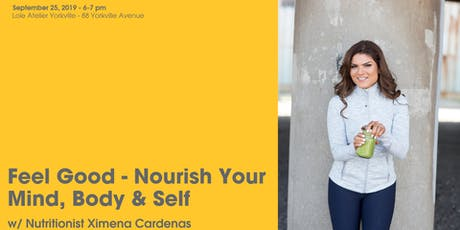 Feel Good - Nourish Your Mind, Body & Self w/ Ximena Cardenas tickets