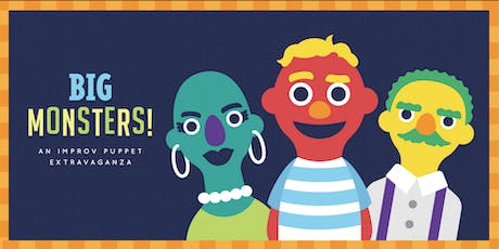 BIG Monsters: An Improv Puppet Extravaganza tickets