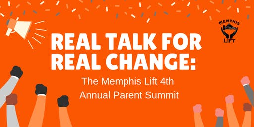 The Memphis Lift 4th Annual Parent Summit - Real Talk for Real Change