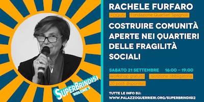 COSTRUIRE COMUNITÀ APERTE NEI QUARTIERI DELLE FRAGILITÀ SOCIALI -R. Furfaro