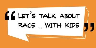 Let's Talk About Race ...with Kids