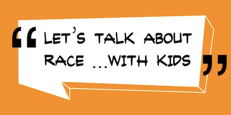 Let's Talk About Race ...with Kids tickets