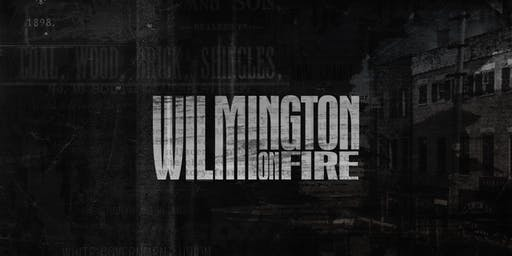 Wilmington On Fire - Film Screening & Conversation with Director C. Everett