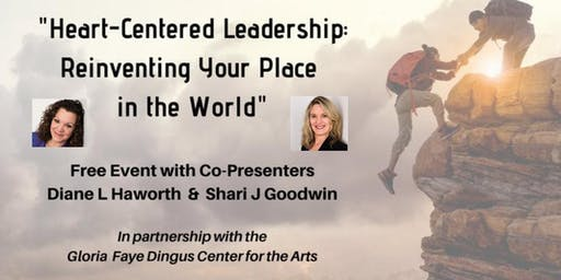 Heart-Centered Leadership: Reinventing Your Place in the World