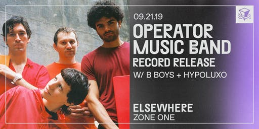 Operator Music Band (Record Release!) @ Elsewhere (Zone One)