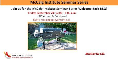McCaig Institute Seminar Series Welcome Back BBQ  tickets