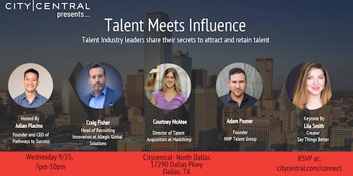 Talent Meets Influence