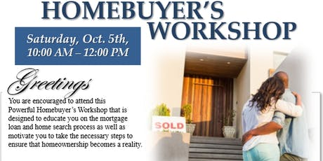 Free Home Buyer Workshop - Now Is The Time To Purchase A Home!!! tickets