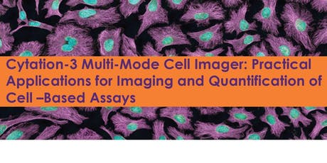 Practical Applications for Imaging and Quantification of Cell-Based Assays tickets