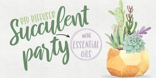 DIY Succulent Diffuser Party