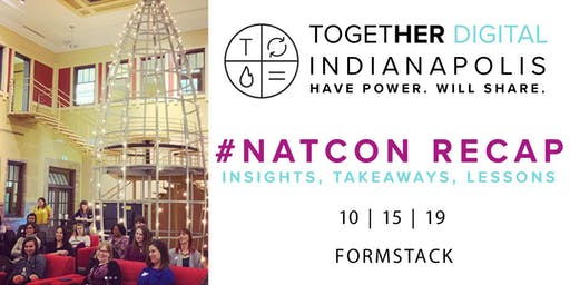 Together Digital Indianapolis | October Members+1 Meetup: NatCon Recap!
