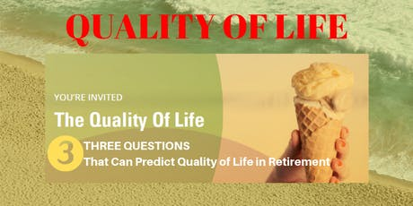 Quality of Life: 3 Questions That Can Predict Quality of Life in Retirement tickets
