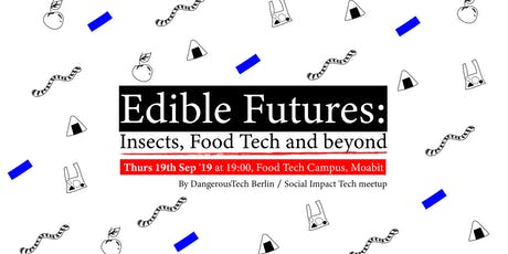 Edible Futures: Insects, Foodtech and Beyond tickets
