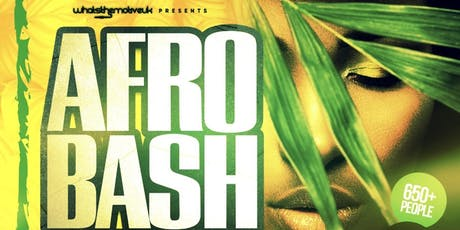 Afrobash - London's Biggest Afrobeats & Bashment Party tickets