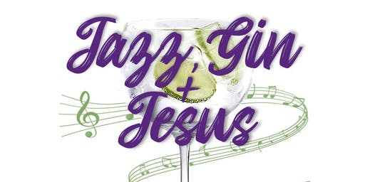Jazz, Gin + Jesus