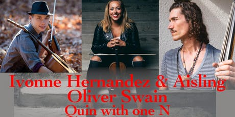 Ivonne Hernandez & Aisling, Oliver Swain, Quin with one N tickets