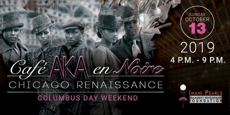 Café AKA en Noire: Chicago Renaissance tickets