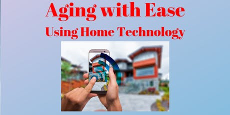 Aging with Ease Using Home Technology tickets
