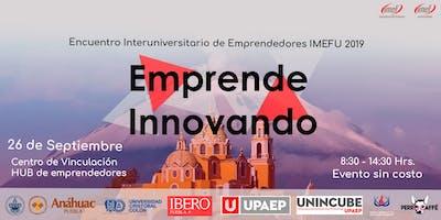 "Encuentro Interuniversitario IMEFU 2019 ""Emprende Innovando""."