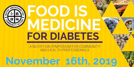 Food is Medicine for Diabetes: A Nutrition Symposium for Community and Health Professionals tickets