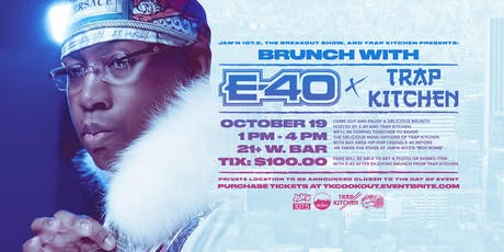Brunch with E-40 & Trap Kitchen tickets