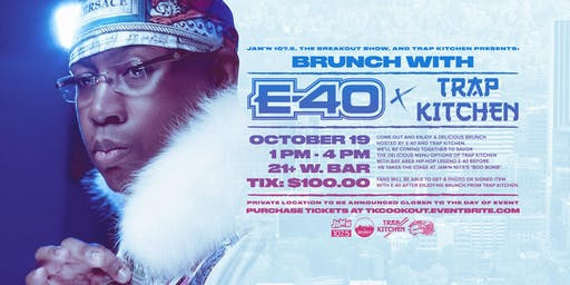 Brunch with E-40 & Trap Kitchen