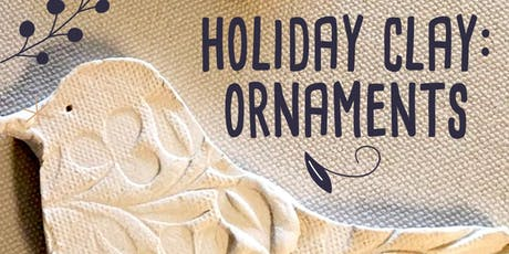 Holiday Clay - Ornaments tickets