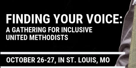 Finding Your Voice: A Gathering of Inclusive United Methodists tickets