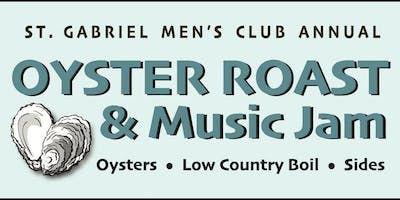 Saint Gabriel Men's Club  2019 Oyster Roast & Music Jam