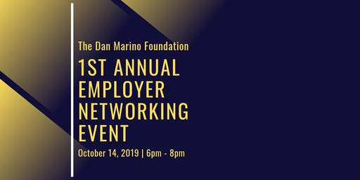 The Dan Marino Foundation | 1st Annual Employer Networking Event
