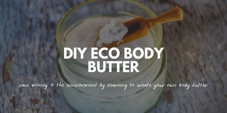 DIY Eco Body Butter tickets